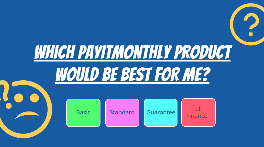 Which PayItMonthly product is right for you?
